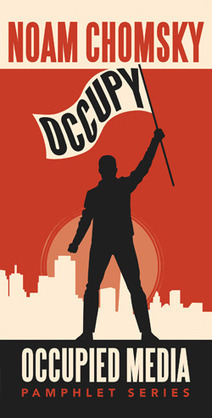 Occupy: Noam Chomsky's Guide to The History and Practice of Protest | #OccupyWallstreet | Scoop.it