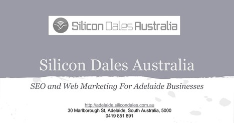Silicon Dales Australia SEO and Web Marketing in Adelaide | Search Engine Optimisation (SEO) and Marketing | Scoop.it