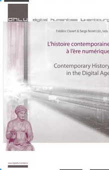 Digital & Public History: DHLU 2009: L'histoire contemporaine à l'ère numérique - Contemporary History in the Digital Age | Humanidades digitales | Scoop.it