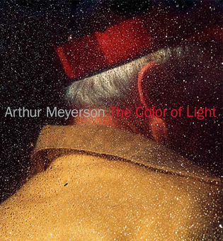 ARTHUR MEYERSON: The Color of Light | Photography News Daily | Scoop.it
