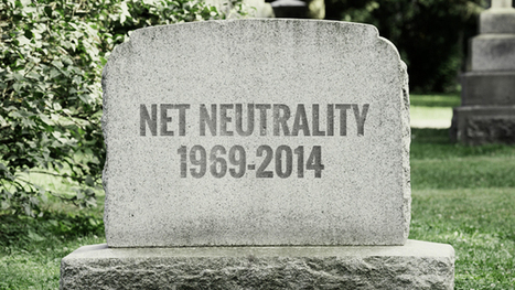 #RIP: Net neutrality finally dies at ripe old age of 45 | Digital #MediaArt(s) Numérique(s) | Scoop.it