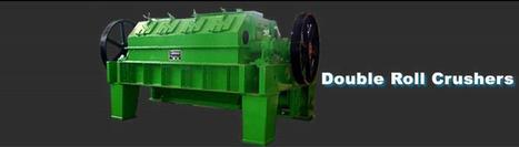 World Class Smooth Double Roll Crushers | Equipments Plant Manufactures and Suppliers in India | Scoop.it