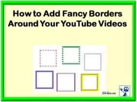 How to Add Fancy Borders to YouTube Videos Easily | Allround Social Media Marketing | Scoop.it