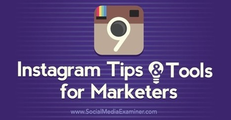9 Instagram Tips and Tools for Marketers | Nova Scotia Internet Marketing | Scoop.it