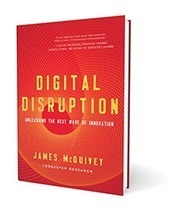 Digital Disruption And Digital Experience | Forrester Research | Community Management, Collaboration, Social Networks | Scoop.it
