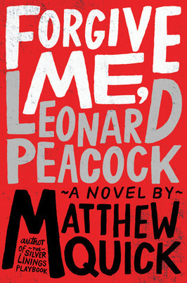 Review: Forgive Me, Leonard Peacock by Matthew Quick   Arts & Entertainment   Scoop.it