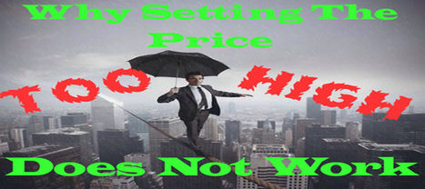 Why Setting The Price Too High Does Not Work | Real Estate | Scoop.it