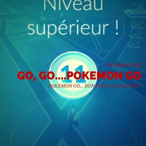 GO, GO...POKEMON GO ! #hcsmeufr - Pharmageek | GAMIFICATION & SERIOUS GAMES IN HEALTH by PHARMAGEEK | Scoop.it