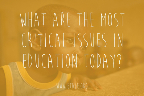 The 10 Most Critical Issues in Education Today | Enrjtk Educatr | Scoop.it