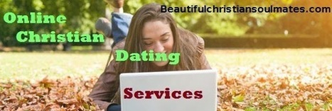 How to Meet Perfect Christian Singles Online | Beautiful Christian Soulmates | Scoop.it