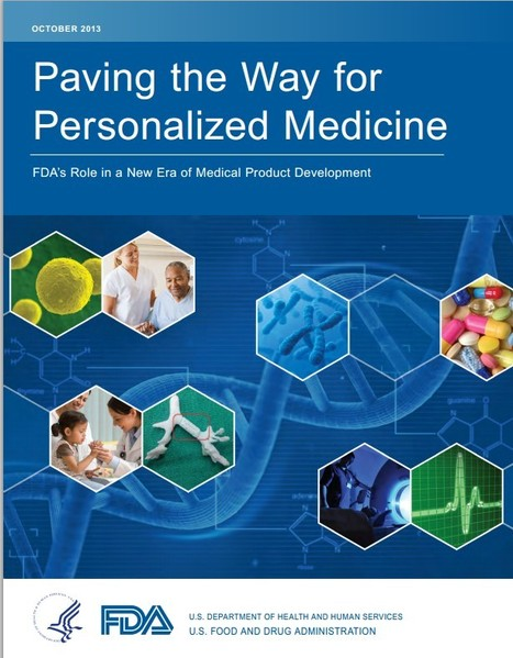 FDA Outlines its Approach to Personalized Medicine in Report | Additive Manufacturing News | Scoop.it