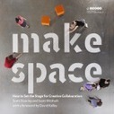 Make Space : The Book | LibraryLearningCommons | Scoop.it