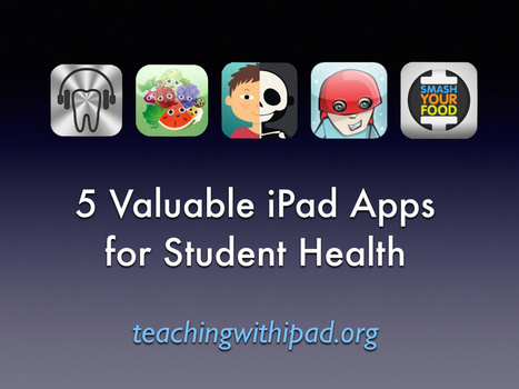 5 Valuable iPad Apps for Student Health - teachingwithipad.org | iPads in Education | Scoop.it