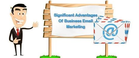 Significant Advantages Of Business Email Marketing | AlphaSandesh Email Marketing Blog | best email marketing Tips | Scoop.it