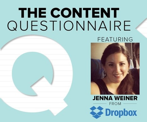 The Content Questionnaire: Jenna Weiner, Dropbox | Digital-News on Scoop.it today | Scoop.it
