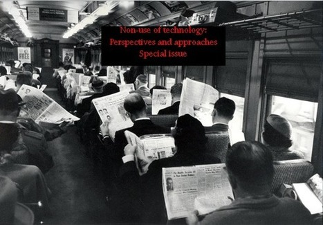 Non-use of technology: perspectives and approaches | Educommunication | Scoop.it