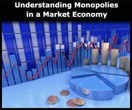 Understanding Monopolies in a Market Economy Online Course | Business Futures | Scoop.it