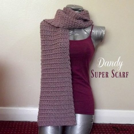 Dandy Super Scarf - CrochetN'Crafts | Free Crochet Patterns | Scoop.it