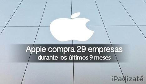 Apple ha Adquirido 29 Empresas Durante los Últimos 9 meses - iPadizate | Auditor | Scoop.it