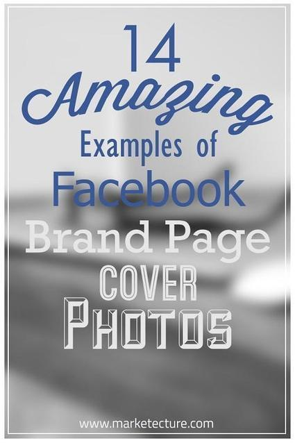14 Amazing Examples of Facebook Brand Page Cover Photos | Social Media Marketing | Scoop.it