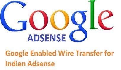 Google Enabled Wire Transfer for Indian Adsense - Newz Duniya | Newz Duniya | 24*7 online news | Scoop.it