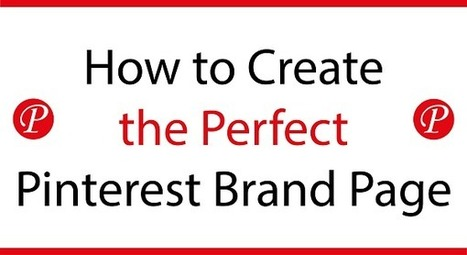 How to Create the Perfect Pinterest Brand Page [Infographic] | Pinterest | Scoop.it