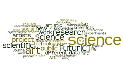 FuturICT: Linking science and arts: Intimate science, shared spaces and living experiments | FuturICT Journal Publications | Scoop.it