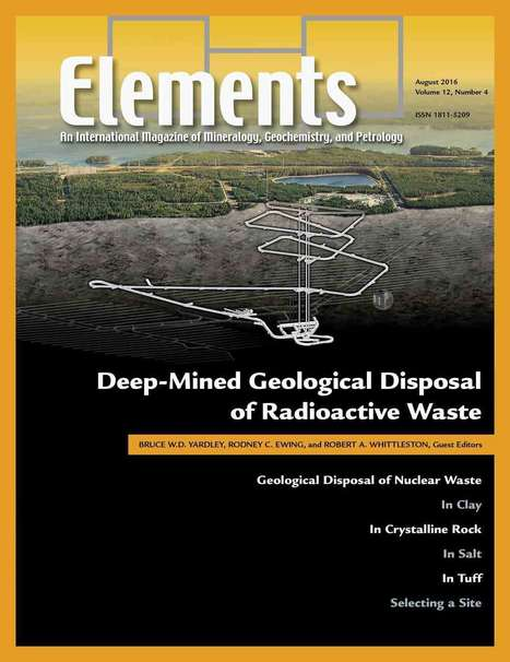 Deep-Mined Geological Disposal of Radioactive Waste | Mineralogy, Geochemistry, Mineral Surfaces & Nanogeoscience | Scoop.it
