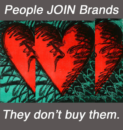 People Don't BUY Brands, They JOIN Them | Curation Revolution | Scoop.it