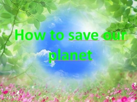 How to save our planet - New Spotlight on English | learning english online | Scoop.it