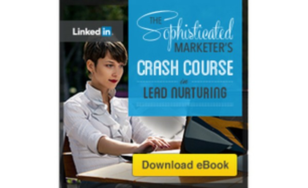 [FREE] The Sophisticated Marketer's Crash Course in Lead Nurturing - LinkedIn | The Marketing Technology Alert | Scoop.it