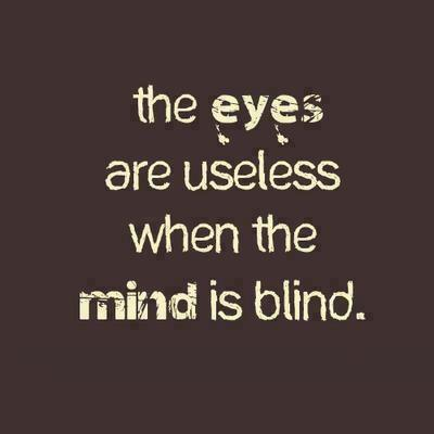 Sometimes the eyes areuseless. | Favorite Quotes. | Scoop.it