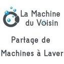 La Machine du Voisin : vive le lavomatique Peer-to-Peer | | intelligence collective | Scoop.it