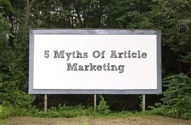 5 Myths Of Article Marketing | Online Marketing Help Pro | Scoop.it