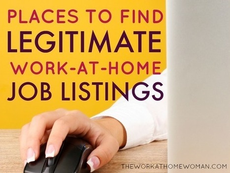 Places to Find Legitimate Work at Home Job Listings | The Work at Home Woman | Career Empowerment | Scoop.it