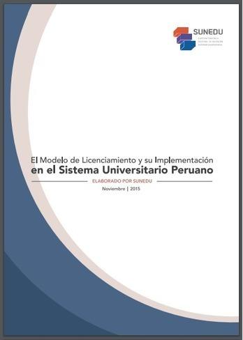 SUNEDU: Modelo de Licenciamiento y su Implementación en el Sistema Universitario Peruano | RedDOLAC | Scoop.it