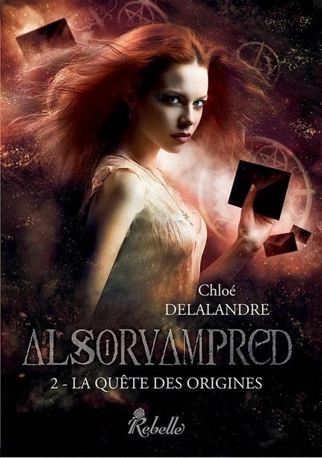 Le tome 2 d'Alsorvampred, par Chloé Delalandre | Haute-Normandie | Scoop.it
