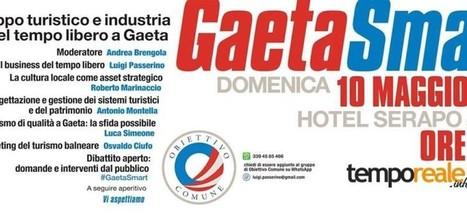 #Gaeta Smart 2.0: confronto aperto sul #turismo | ALBERTO CORRERA - QUADRI E DIRIGENTI TURISMO IN ITALIA | Scoop.it