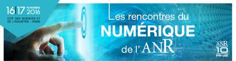 Les Rencontres du Numérique de l'ANR - Numerique et société | Revue de presse IRIT - UMR 5505 (CNRS-INPT-UT1-UT2-UT3) | Scoop.it