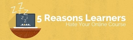 5 Reasons Learners Hate Your Online Course | Higher Education Teaching and Learning | Scoop.it