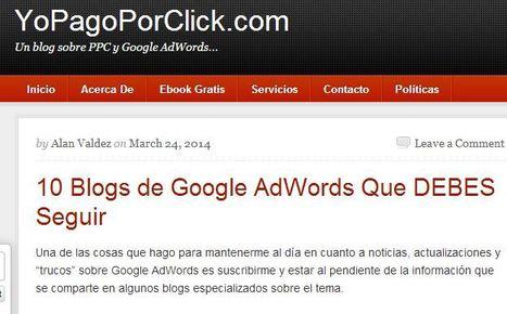 10 Blogs de Google AdWords Que DEBES Seguir | Links sobre Marketing, SEO y Social Media | Scoop.it