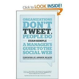 Organizations Don't Tweet, People Do: A Manager's Guide to the Social Web: Amazon.co.uk: Andrew McAfee, Euan Semple: Books | Organizations Don't Tweet | Scoop.it
