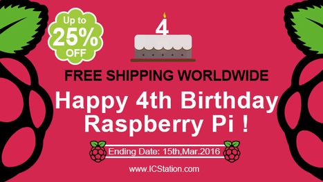Happy 4th Birthday for Raspberry pi up to 25% off with New Arrivals Day | Arduino, Raspberry Pi | Scoop.it