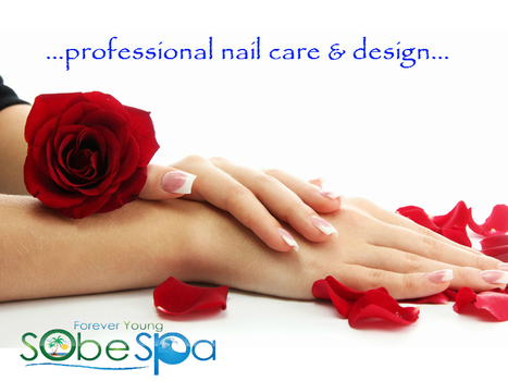 EXCEPTIONAL SERVICES TO REGAIN THE BEAUTY OF NAILS | forever young sobe spa | Scoop.it