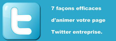 7 façons efficaces d'animer votre page Twitter entreprise. - Le Blog Odomia. | Manon et les réseaux sociaux | Scoop.it