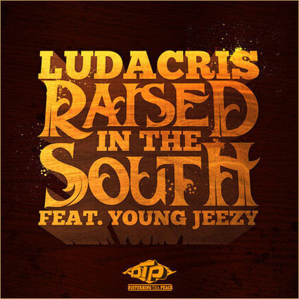 Ludacris – Raised In The South feat Young Jeezy | Rap Game | Rap-game | Scoop.it