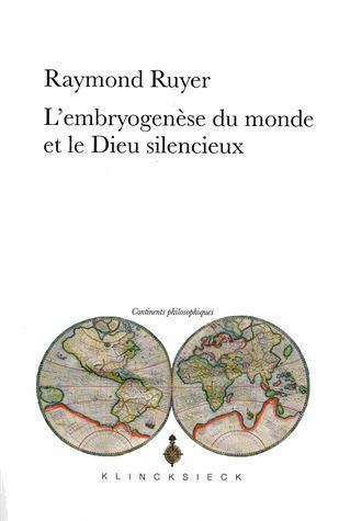 L'embryogenèse du monde et le Dieu silencieux, Klincksieck, par Raymond Ruyer   Charles Tiphaigne   Scoop.it