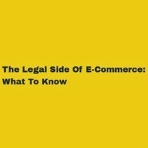 The Legal Side Of E-Commerce: What To Know | Creating A Website | Scoop.it