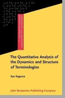 K. Kageura, 2013. The Quantitative Analysis of the Dynamics and Structure of Terminologies   Translation Studies, Corpus Linguistics, Academia   Scoop.it