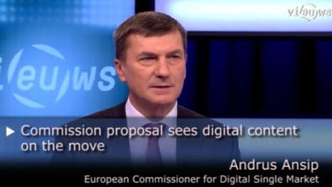 INTERVIEW: Digital Single Market - Commission proposal sees digital content on the move | EU ICT | Scoop.it